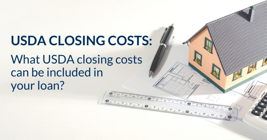 What USDA closing costs can be included in your loan?