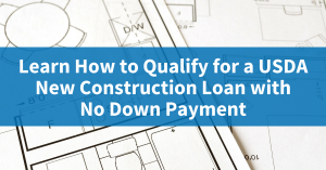 how do you qualify for a usda new construction loan with no down