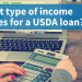 What type of income qualifies for a USDA loan?