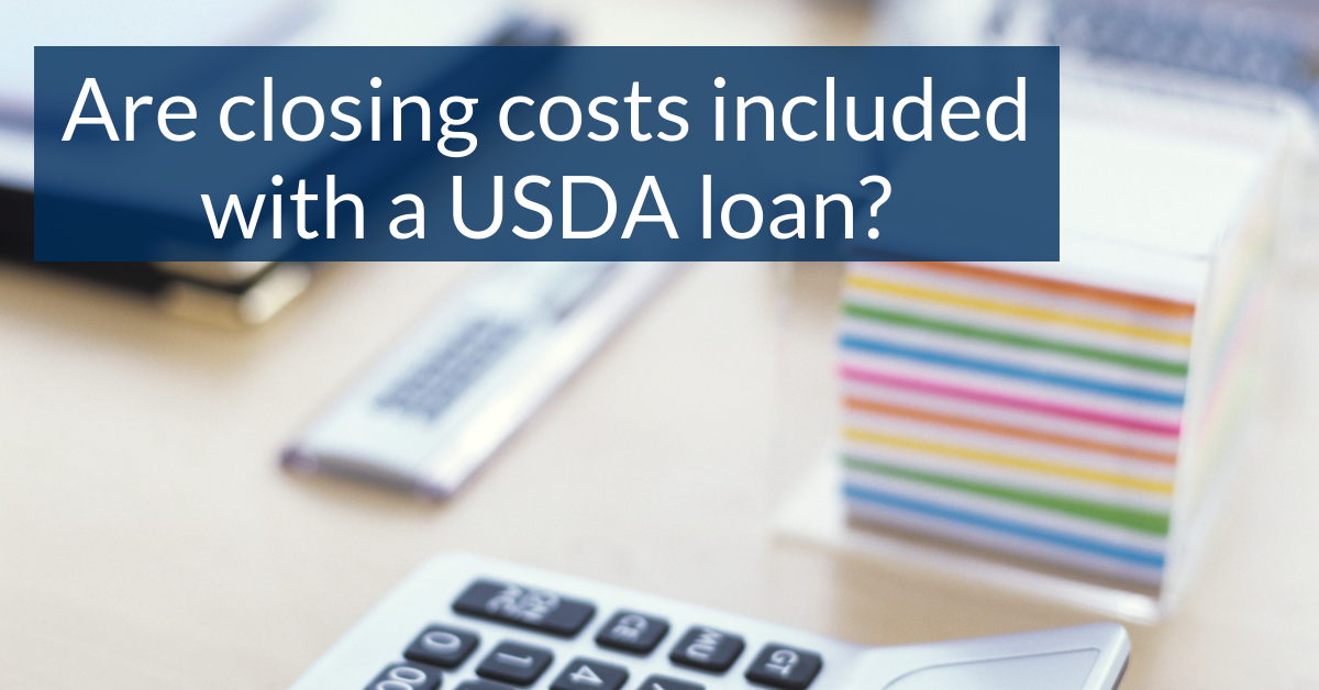 Are closing costs included with a USDA loan?
