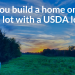 Can you build on your own lot with a USDA loan?