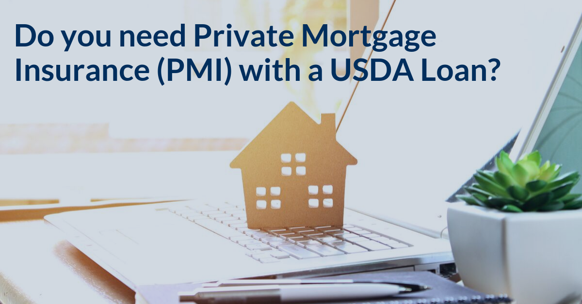 Do you need Private Mortgage Insurance (PMI) with a USDA Loan?
