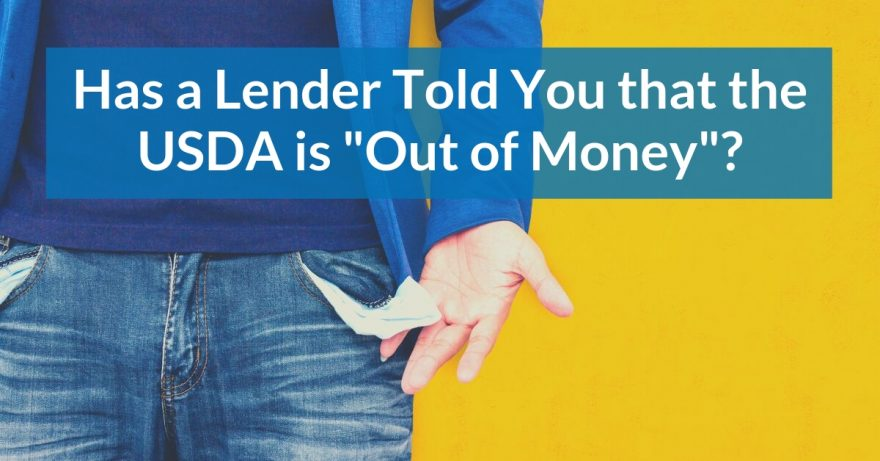 Why do lenders say USDA out of money?