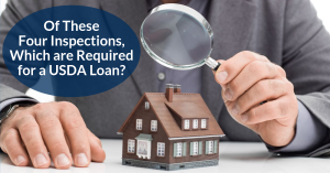 Which inspections are required for a USDA loan?