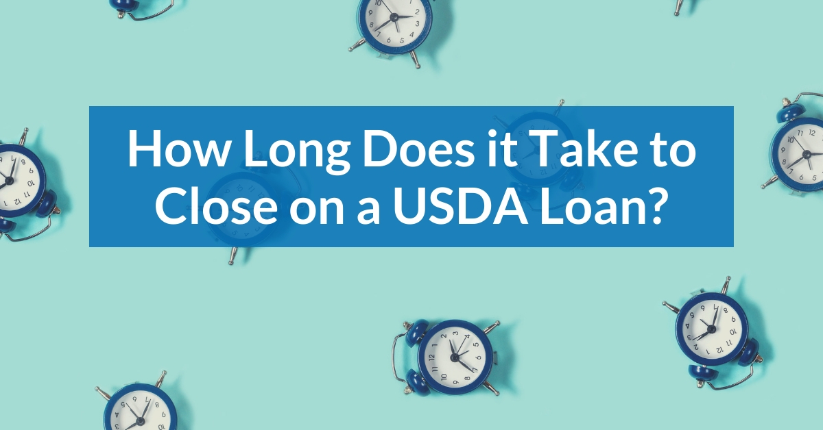 How Long Does it Take to Close on a USDA Loan