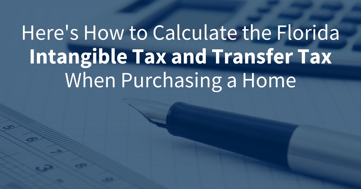 Here's how to calculate the Florida Intangible Tax and Transfer Tax When Purchasing a Home