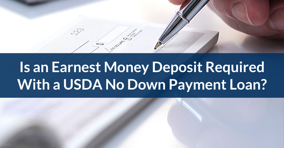 Is an Earnest Money Deposit Required With a USDA No Down Payment Loan?