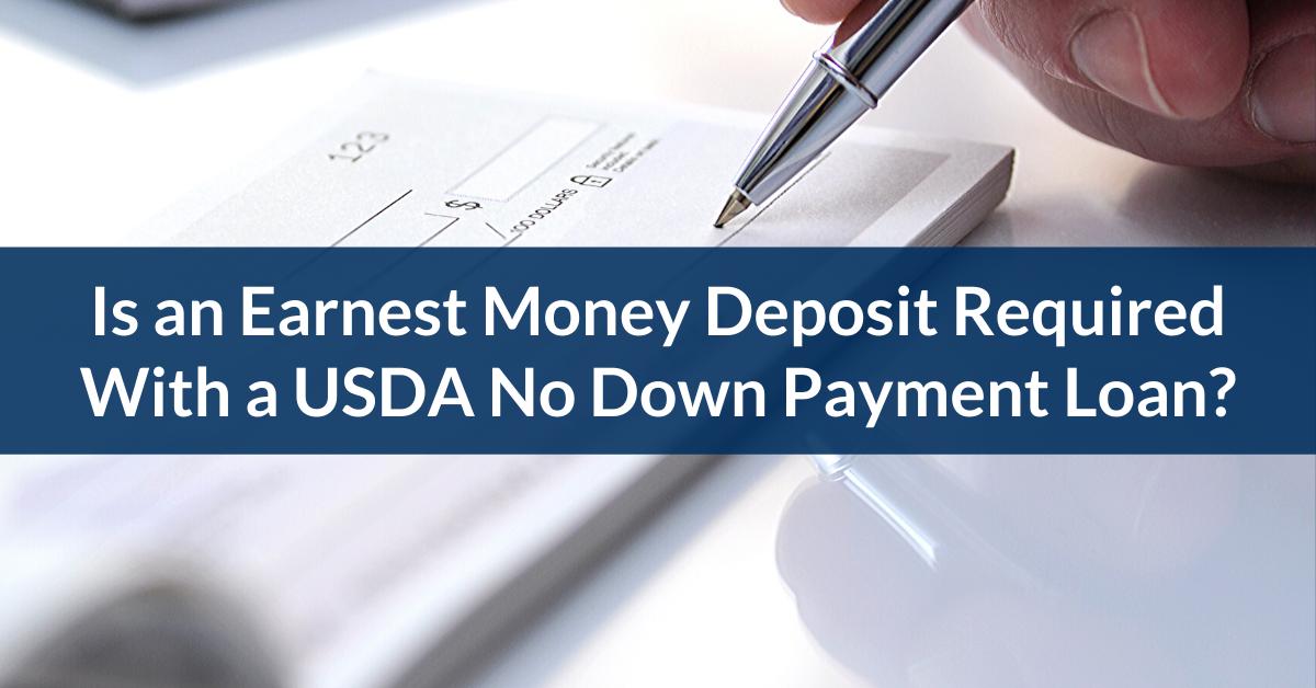 Do USDA Loans require an Earnest Money Deposit?