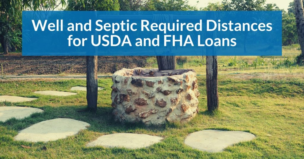 Well and Septic Required Distances for USDA and FHA Loans
