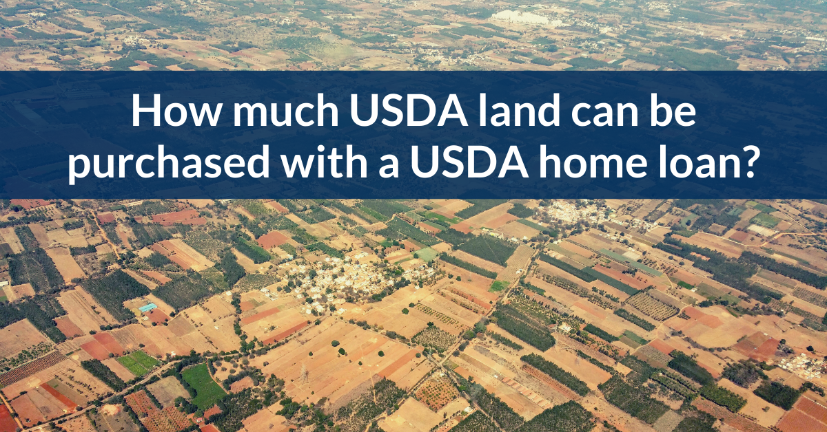 How much USDA land can be purchased with a USDA home loan?