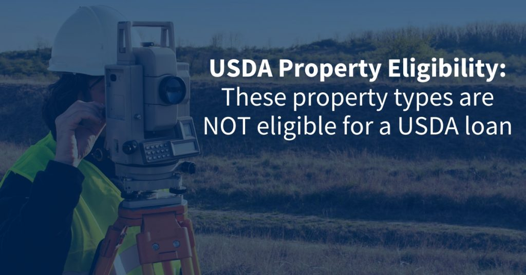 USDA Property Eligibility in Tampa, FL - These property types are NOT eligible for a USDA loan