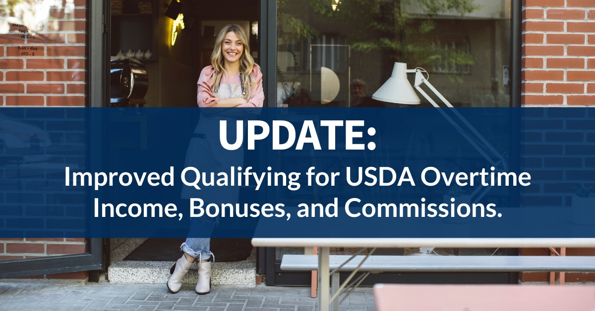 UPDATE – Improved Qualifying for USDA Overtime Income, Bonuses, and Commissions