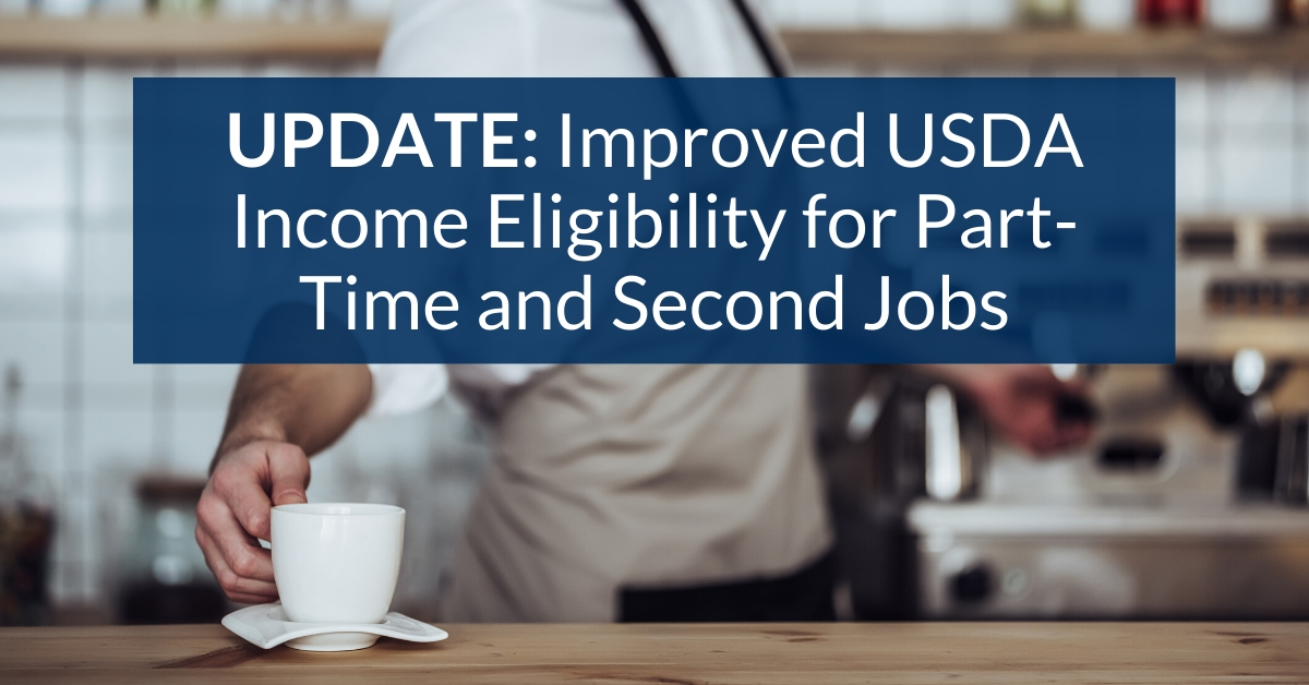 UPDATE: Improved USDA Income Eligibility for Part-Time and Second Jobs
