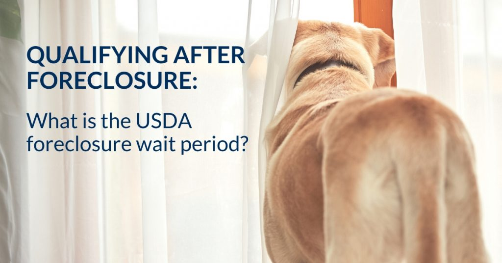 What is the USDA foreclosure wait period?