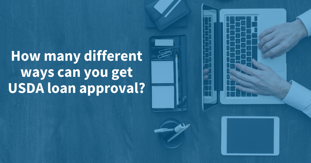 How many different ways can you get USDA loan approval?