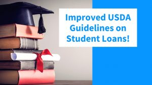 Improved USDA Guidelines on Student Loans!