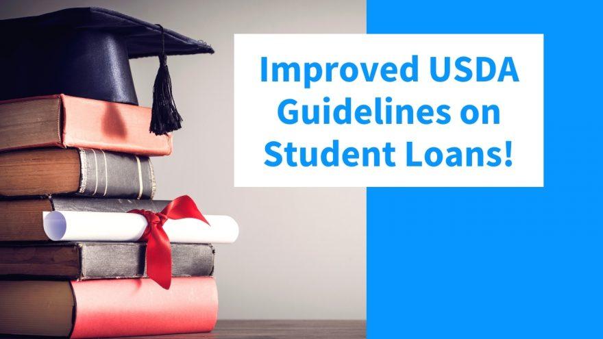Improved USDA Guidelines on Student Loans!