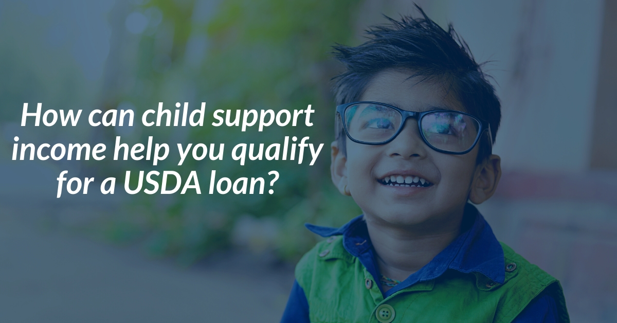 How can child support income help you qualify for a USDA loan?
