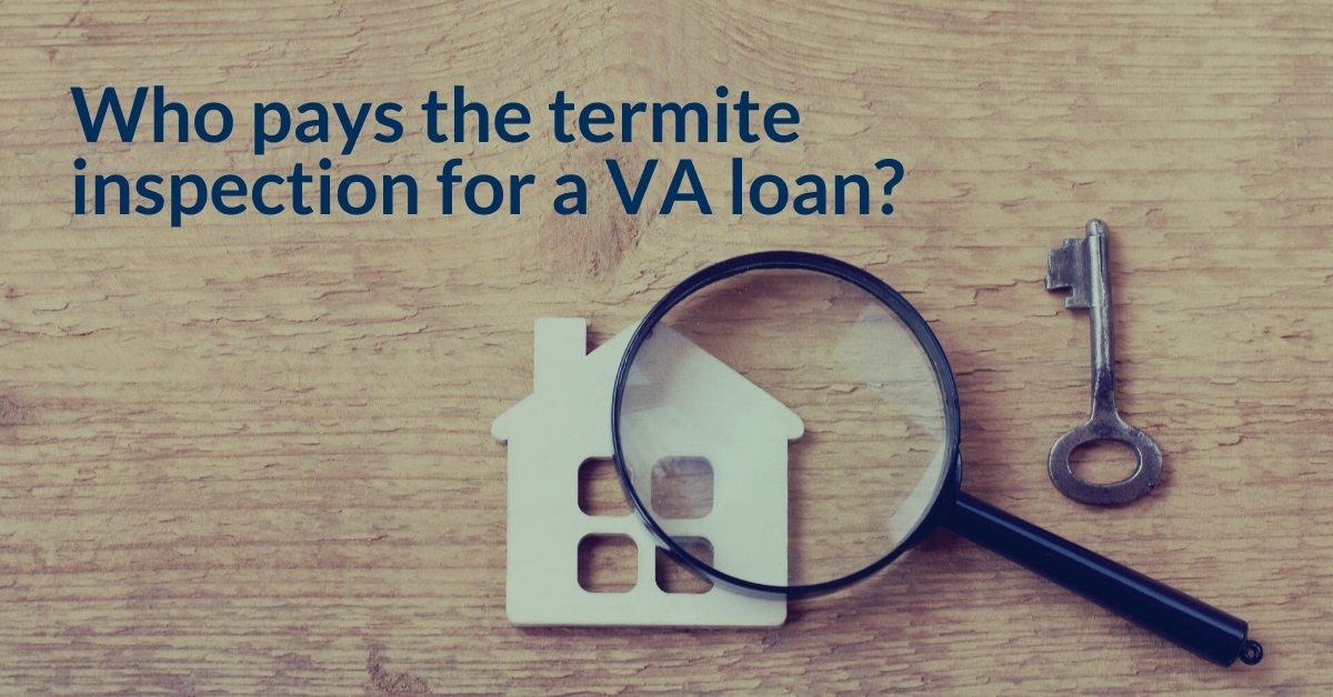 Who pays the termite inspection for a VA loan?