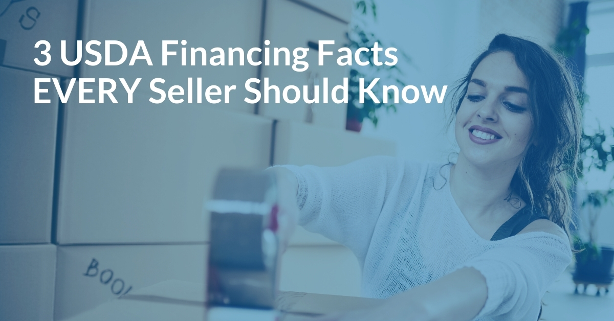 3 USDA Financing Facts Every Seller Should Know