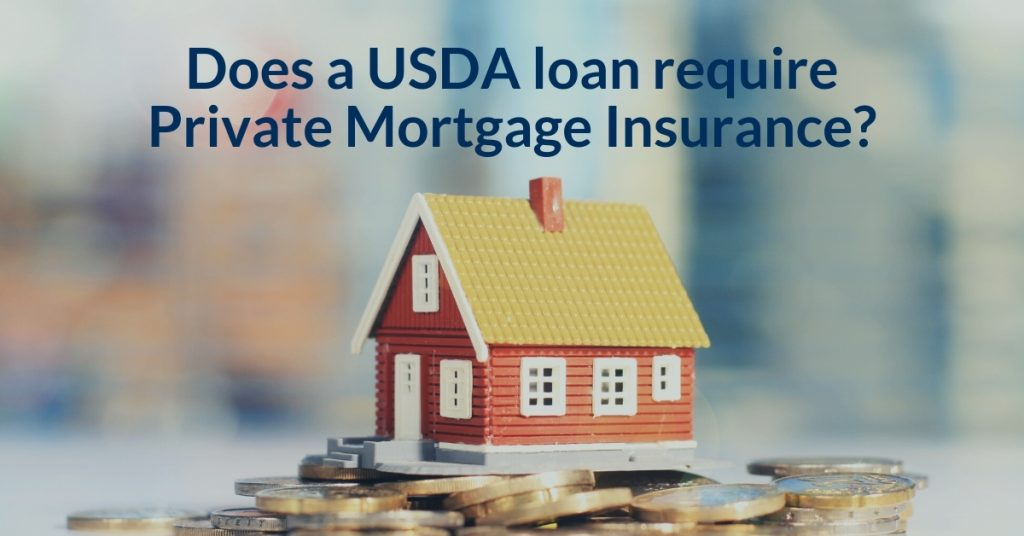 Does a USDA loan require Private Mortgage Insurance?