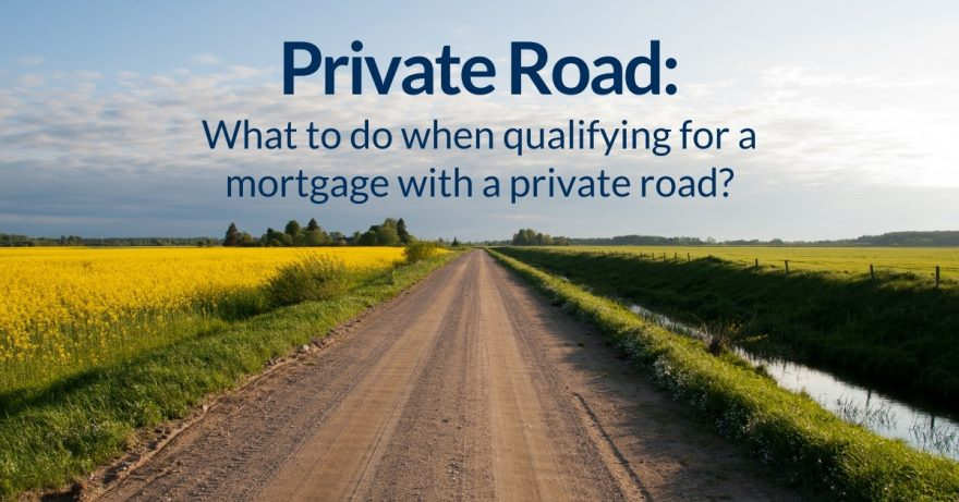 What to do when qualifying for a mortgage with a private road?