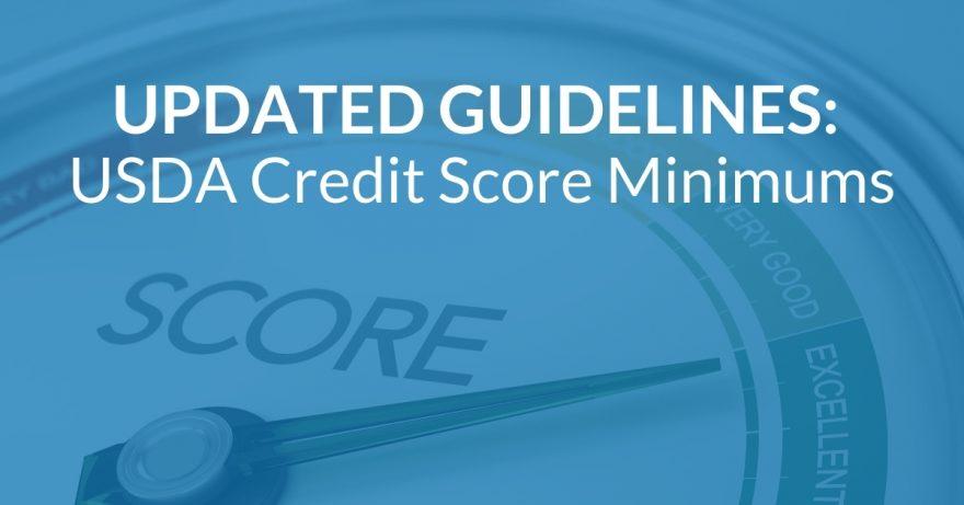 UPDATED GUIDELINES: USDA Credit Score Minimums