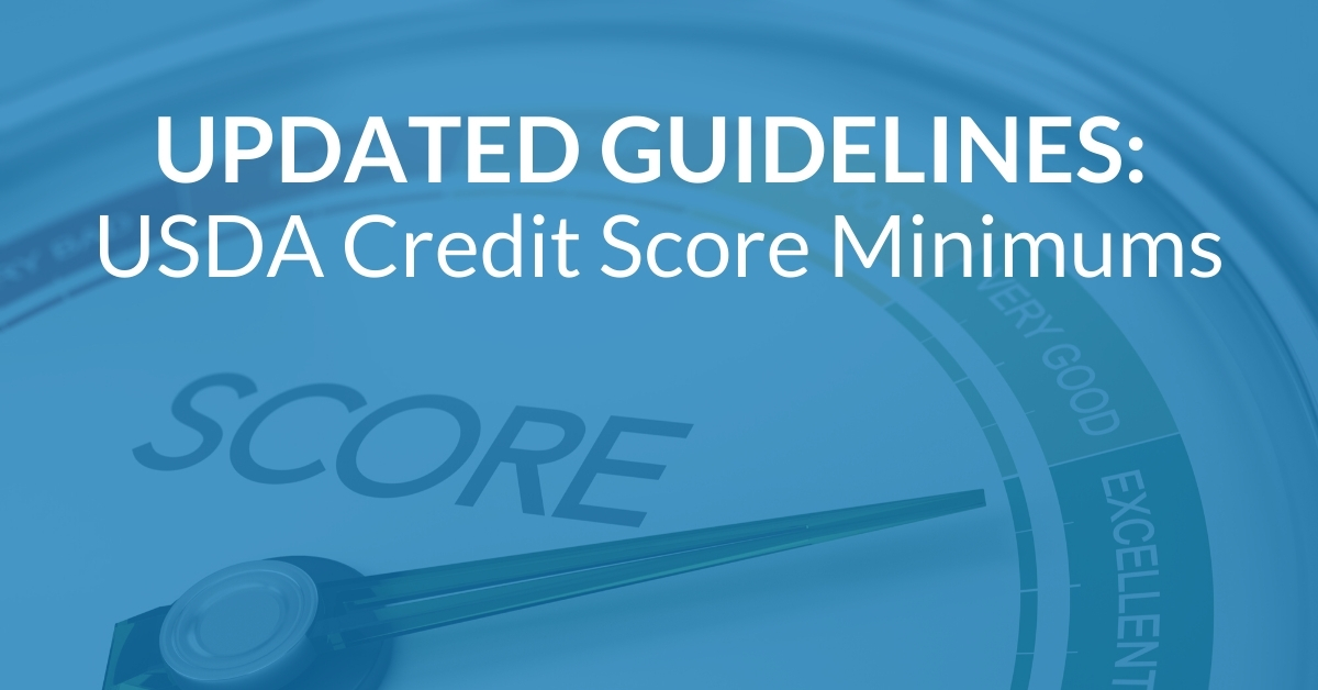 UPDATED GUIDELINES: USDA Credit Score Requirements