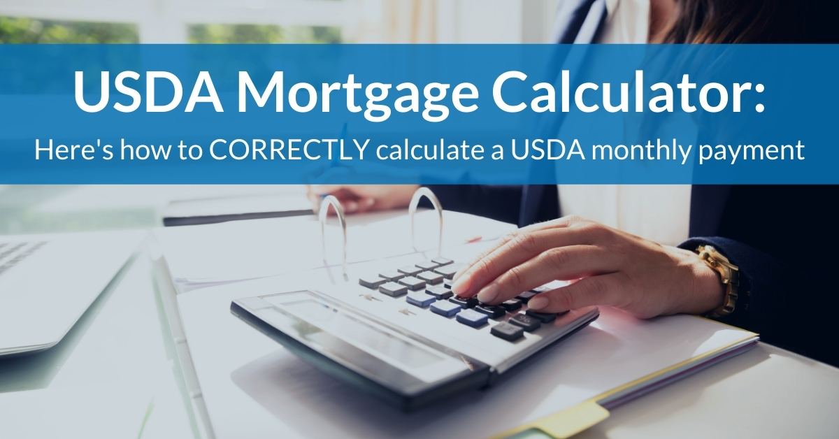 USDA Mortgage Calculator: Here's how to CORRECTLY calculate a USDA monthly payment