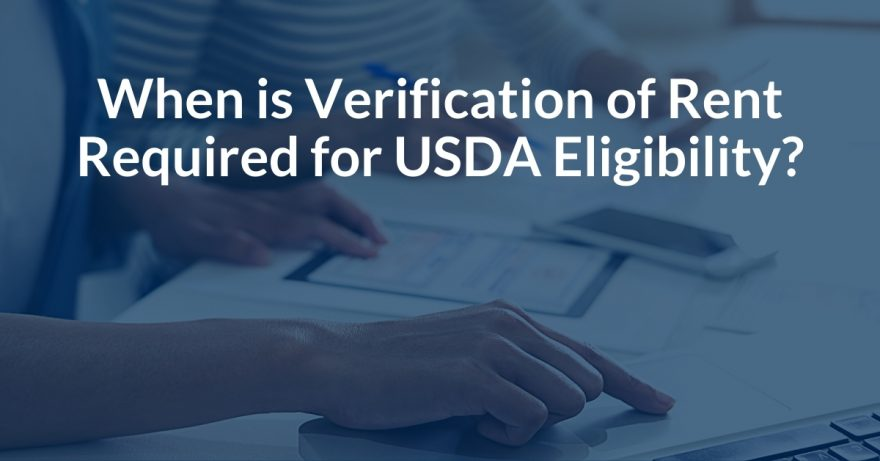 When is verification of rent required for USDA eligibility?