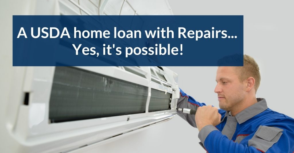 A USDA home loan with Repairs... Yes, it's possible!