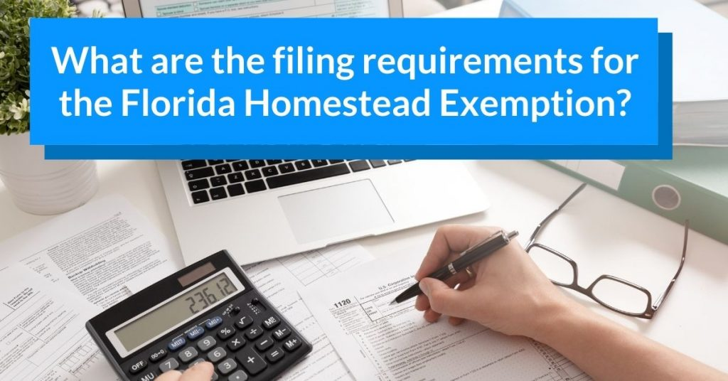 What are the filing requirements for the Florida Homestead Exemption?