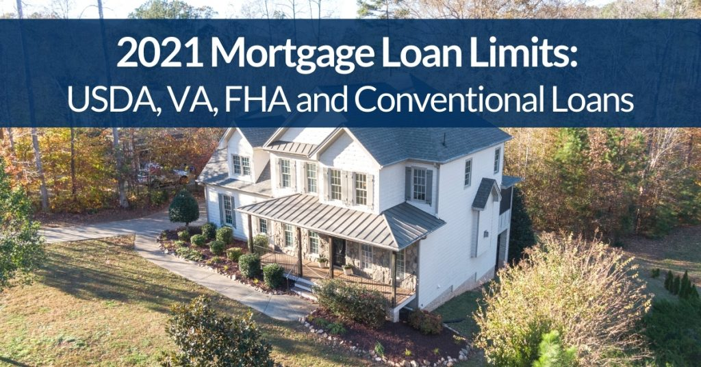 2021 Mortgage Loan Limits: USDA, VA, FHA and Conventional Loans