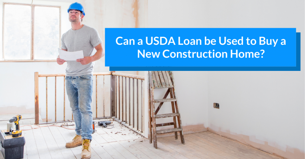 Can a USDA Loan be Used to Buy a New Construction Home in Florida?