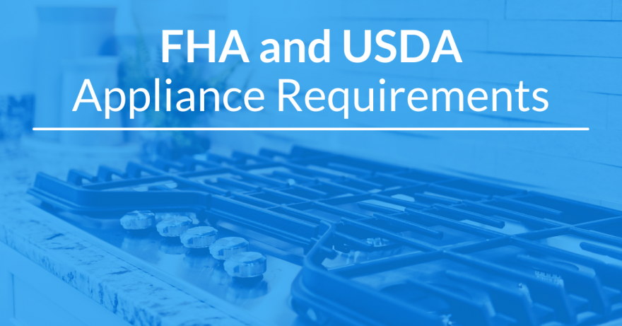 FHA and USDA Appliance Requirements