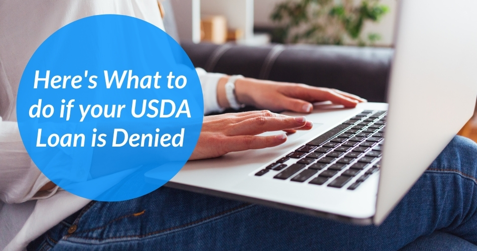 Here's What to do if your USDA Loan is Denied