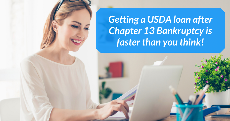 Getting a USDA loan after Chapter 13 Bankruptcy is faster than you think!