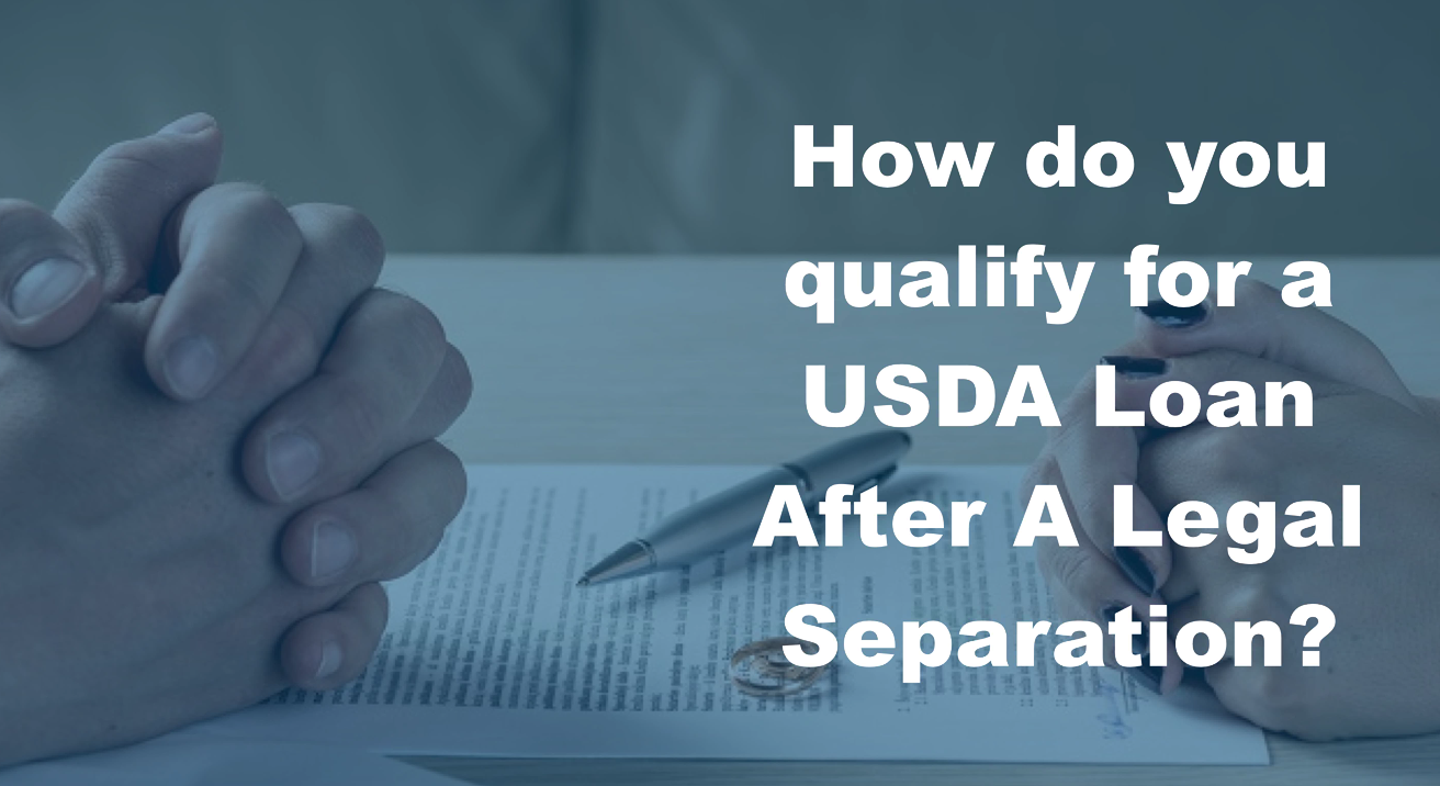 How does a legal separation affect USDA qualifying?