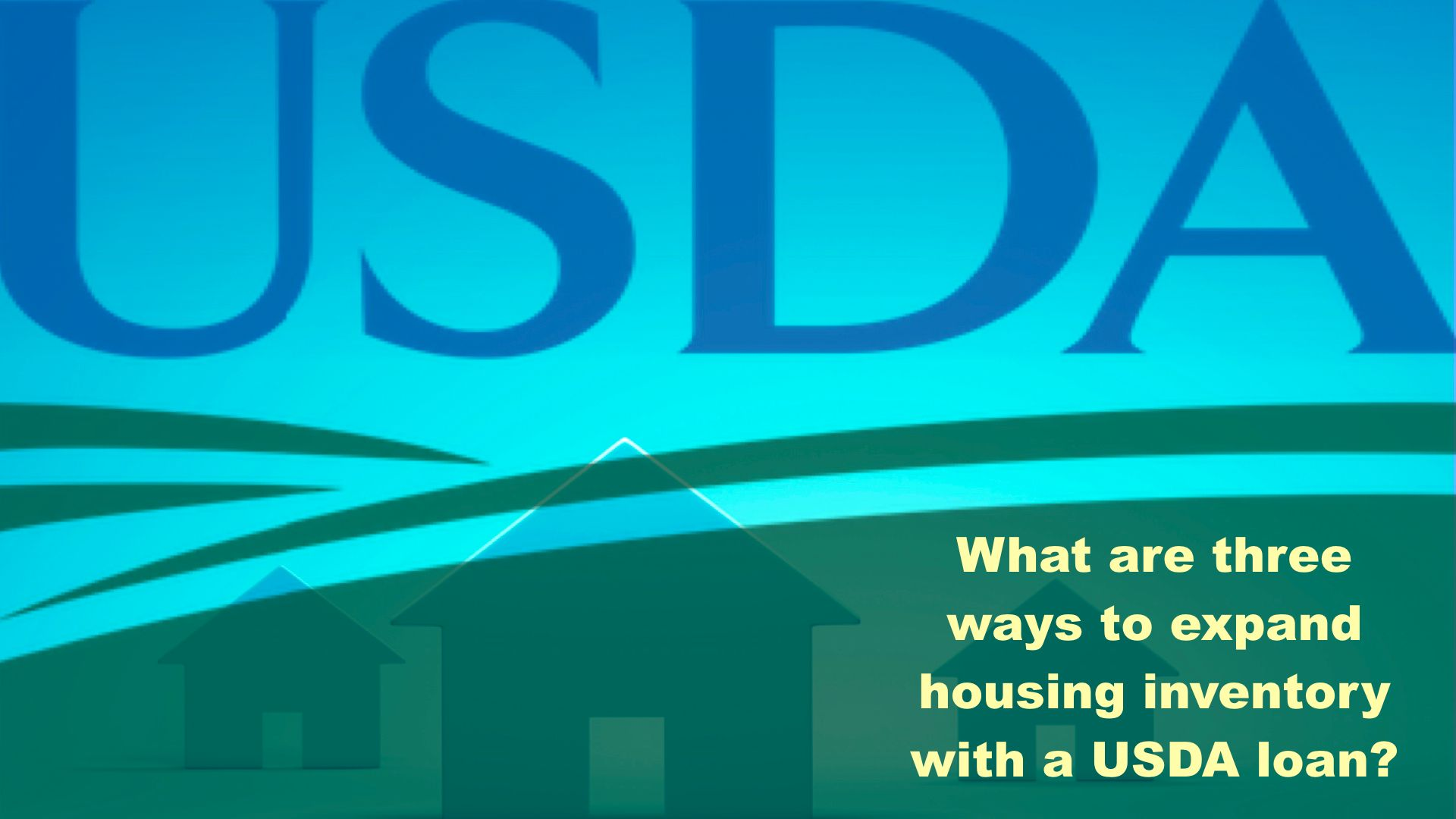 What are THREE ways to Expand Housing Inventory with a USDA loan?
